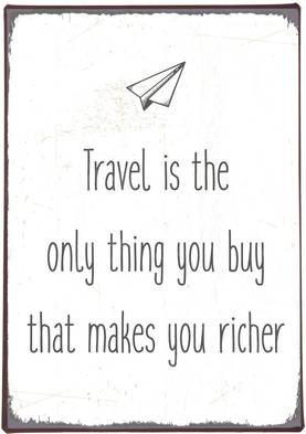 "IbLaursen Metallikyltti ""Travel is the only thing you buy that makes you richer"" - Taulut ja kyltit - 5709898281076 - 1"